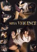 MEGA VIOLENCE