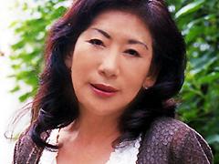 【エロ動画】五十路妻中出しドキュメント 月島なつめ 三田村邦子のエロ画像