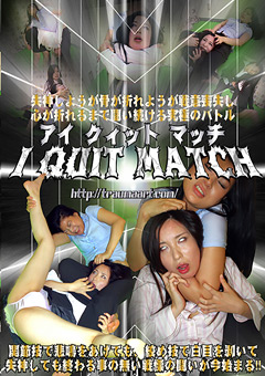 I QUIT MATCH