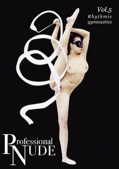 「Professional NUDE Vol.5 Rhythmic gymnastics」のパッケージ画像