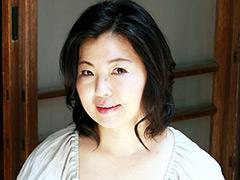 【石橋ゆう子動画】熟蜜のヒミツ-ゆう子 -熟女