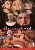 Play with Facial そのきれいな【顔面】をただただ弄ぶ