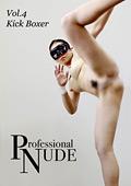 Professional NUDE Vol.4 Kick Boxer